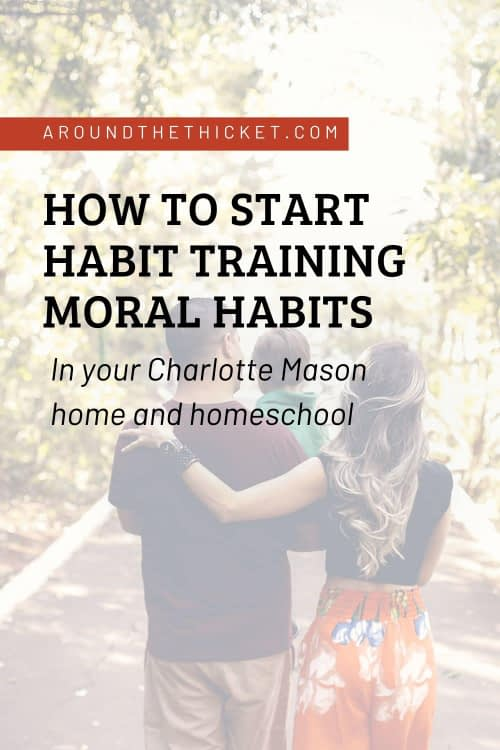 Charlotte Mason habit training is more than learning to shut the door and using good manners. We also need to train our children in good morals. If this feels overwhelming or confusing, find out how beginning is much simpler than it seems.