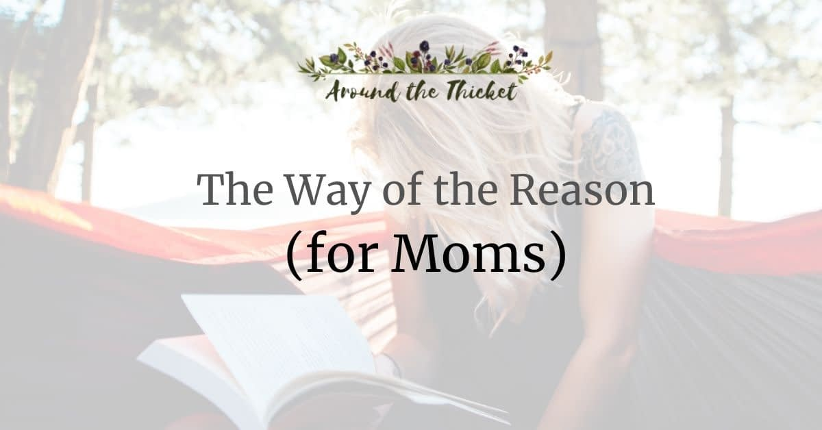 charlotte mason way of the reason for moms
