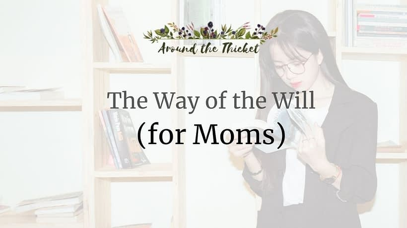 charlotte mason way of the will moms (1)